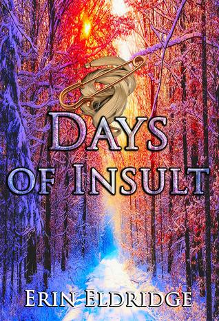 Days of Insult by Erin Eldridge