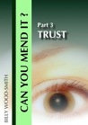 Trust (Can You Mend It? #3)