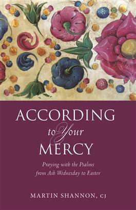 Free Epub According to Your Mercy: Praying with the Psalms from Ash Wednesday to Easter