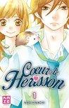Coeur de hérisson Vol. 1 by Nao Hinachi (ヒナチなお)