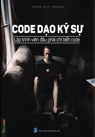 Code dạo kí sự: Lập trình viên đâu phải chỉ biết code