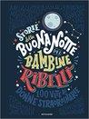 Storie della buonanotte per bambine ribelli by Elena Favilli
