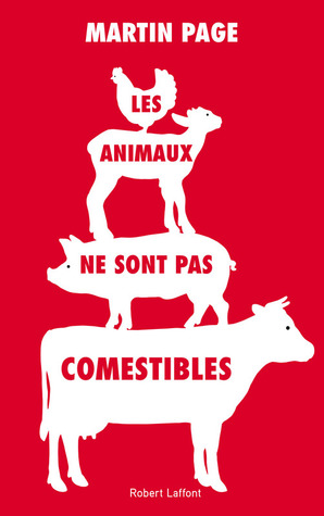Les animaux ne sont pas comestibles by Martin Page