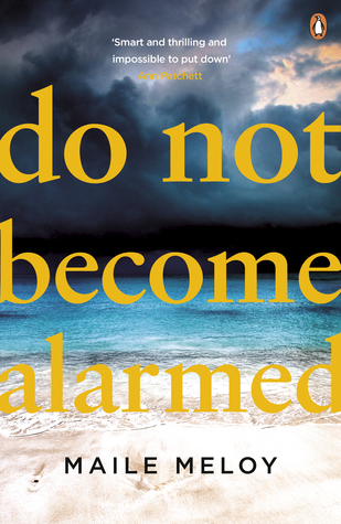 Do Not Become Alarmed by Maile Meloy