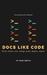 Docs Like Code by Anne Gentle