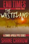 The Wasteland (End Times, #2)