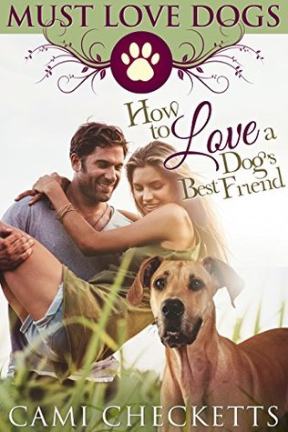 How to Love a Dog's Best Friend (Must Love Dogs #1)