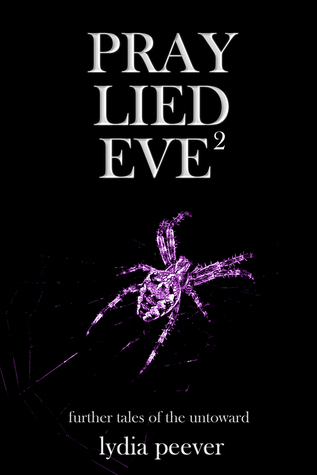 Pray Lied Eve 2 by Lydia Peever
