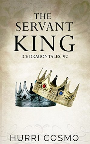 The Servant King (Ice Dragon Tales, #2)