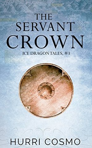 The Servant Crown (Ice Dragon Tales, #3)