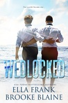 Wedlocked (PresLocke, #3)