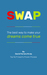 SWAP, The Best Way to Make Your Dreams Come True by David Ferrers