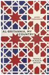 Al-Britannia, My Country: A Journey Through Muslim Britain