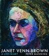 Janet Venn-Brown: A Life in Art