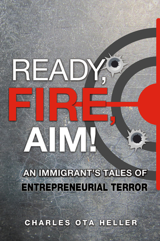 Ready, Fire, Aim by Charles Ota Heller