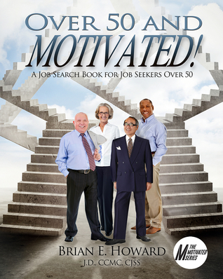 Over 50 and Motivated by Brian E Howard