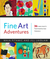 Fine Art Adventures: Over 35 Fun and Creative Art Projects Inspired by Classic Masterpieces from Around the World