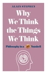 Why We Think the ...