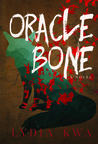 Oracle Bone by Lydia Kwa