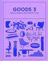 Goods 3: Interior Products from Sketch to Use