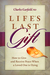 Life's Last Gift: Giving an...