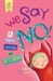 We Say NO!: A Child's Guide to Resistance