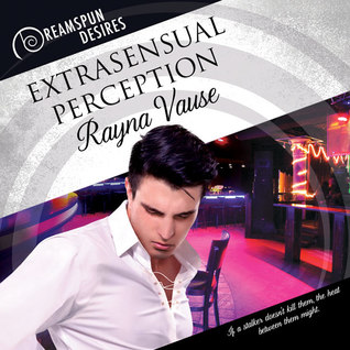 Audio Book Review: Extrasensual Perception (Dreamspun Desires) by Rayna Vause(Author) & John Solo(Narrator)