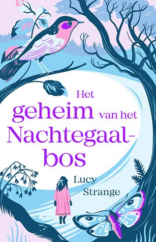 Het geheim van het nachtegaalbos by Lucy Strange