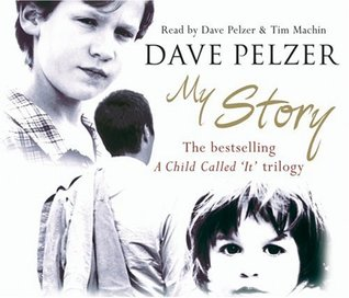My Story: A Child Called It, The Lost Boy, A Man Named Dave
