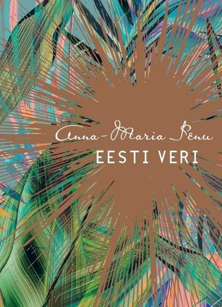 Eesti veri by Anna-Maria Penu