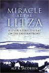 Miracle at the Litza: Hitler's First Defeat on the Eastern Front