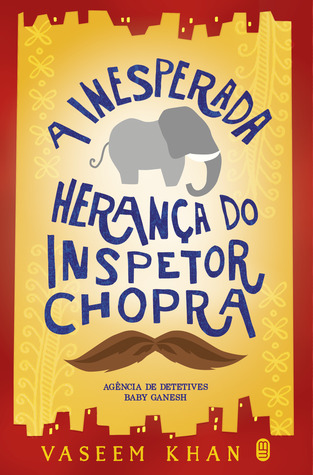 A Inesperada Herança do Inspetor Chopra by Vaseem Khan
