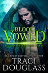Blood Vowed (Blood Ravagers, #3)