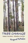 Tree Change: Koalas in the kitchen - Butterflies in the bush