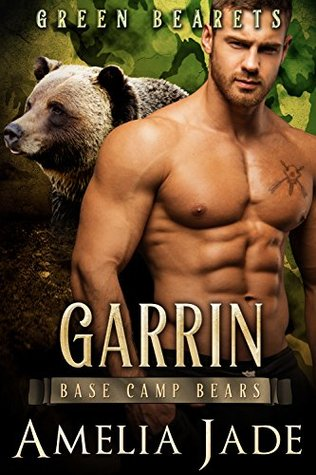 Green Bearets: Garrin (A Paranormal Shape Shifter Romance) (Base Camp Bears Book 4)