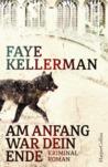 Am Anfang war dein Ende by Faye Kellerman