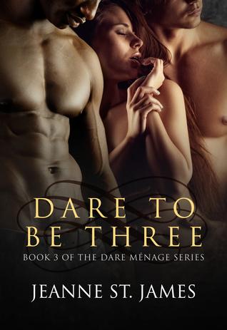 Dare to be Three (The Dare Menage Series, #3)