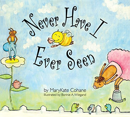 Never Have I Ever Seen: A Rhyming Alphabet Book for Early Readers