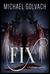 fiX- A ParaBnormal Fairy Tale by Michael Golvach
