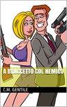 A braccetto col nemico by C.M. Gentile