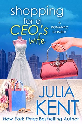 Shopping for a CEO's Wife (Shopping for a Billionaire Book 12)