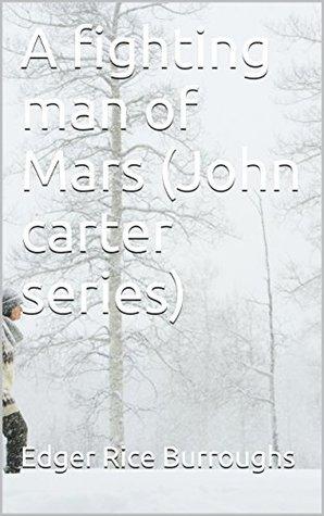 A fighting man of Mars (John carter series)