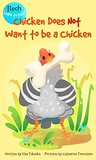 Chicken Does Not Want to be a Chicken