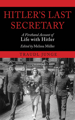 hitler-s-last-secretary-a-firsthand-account-of-life-with-hitler