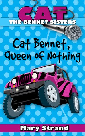 Cat Bennet, Queen of Nothing (The Bennet Sisters, #3)
