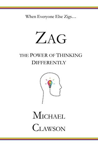 Zag: The Power of Thinking Differently