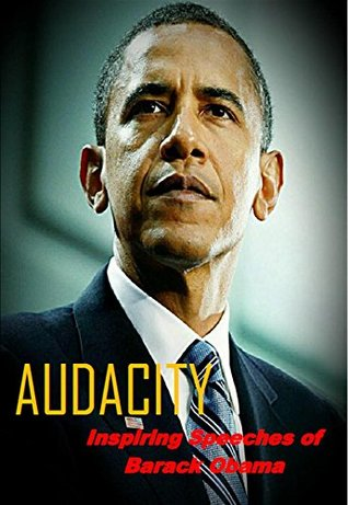 Audacity: Inspiring Speeches of Barack Obama