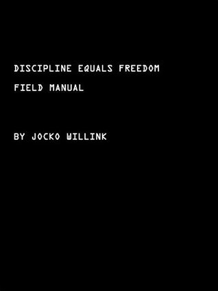 Ebook Discipline Equals Freedom: Field Manual by Jocko Willink DOC!