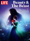 LIFE Beauty & The Beast: The Story of a Fairy Tale