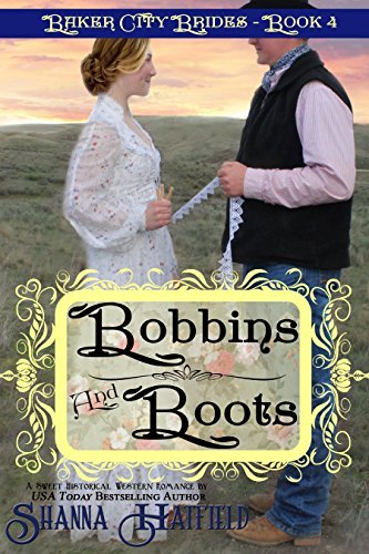 Bobbins and Boots (Baker City Brides, #4)